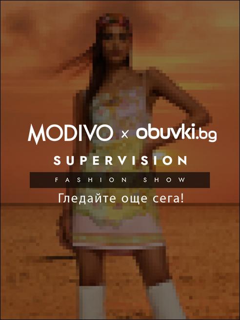 MODIVO x obuvki.bg Supervision Fashion Show Вече е в наличност!